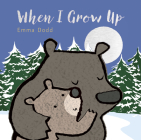 When I Grow Up (Emma Dodd's Love You Books) Cover Image