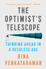 The Optimist's Telescope: Thinking Ahead in a Reckless Age Cover Image