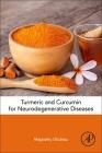 Turmeric and Curcumin for Neurodegenerative Diseases Cover Image