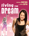 Living the Dream: Hannah Montana and Miley Cyrus: The Unofficial Story Cover Image