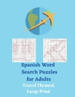 Spanish Word Search Puzzles for Adults: Travel Themed, Large Print Cover Image