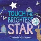 Touch the Brightest Star Board Book Cover Image