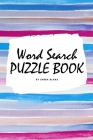 Word Search Puzzle Book for Teens and Young Adults (6x9 Puzzle Book / Activity Book) Cover Image
