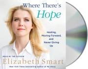 Where There's Hope: Healing, Moving Forward, and Never Giving Up Cover Image