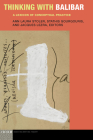 Thinking with Balibar: A Lexicon of Conceptual Practice (Idiom: Inventing Writing Theory) Cover Image