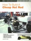 How To Build a Cheap Hot Rod (Motorbooks Workshop) Cover Image