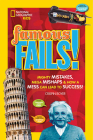 Famous Fails!: Mighty Mistakes, Mega Mishaps, & How a Mess Can Lead to Success! Cover Image