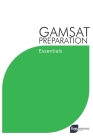 GAMSAT Preparation Essentials: Efficient Methods, Detailed Techniques, and Proven Strategies for GAMSAT Preparation Cover Image