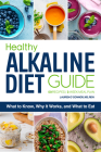 The Healthy Alkaline Diet Guide: What to Know, Why It Works, and What to Eat Cover Image