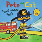 Pete the Cat: Firefighter Pete Cover Image