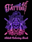 Tattoo Adult Coloring Book: A Coloring Book For Adult Relaxation With Beautiful Modern Tattoo Designs Such As Sugar Skulls, Guns, Roses and More! Cover Image