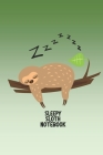 Sleepy Sloth Notebook: Green sloth notebook to write in with a lazy sloth sleeping in a tree on cover. Great sloth-lovers gift. Cover Image