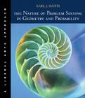 The Nature of Problem Solving in Geometry and Probability: A Liberal Arts Approach (with Infotrac) [With Infotrac] Cover Image