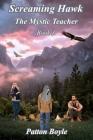 Screaming Hawk: The Mystic Teacher Book 3 Cover Image