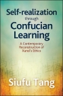 Self-Realization Through Confucian Learning: A Contemporary Reconstruction of Xunzi's Ethics Cover Image