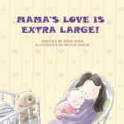 Mama's Love Is Extra Large! Cover Image
