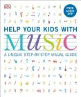 Help Your Kids with Music, Ages 10-16 (Grades 1-5): A Unique Step-by-Step Visual Guide & Free Audio App Cover Image