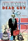 Colorado's Iceman and the Story of the Frozen Dead Guy Cover Image