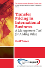 Transfer Pricing in International Business: A Management Tool for Adding Value Cover Image