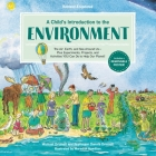 A Child's Introduction to the Environment: The Air, Earth, and Sea Around Us -- Plus Experiments, Projects, and Activities YOU Can Do to Help Our Planet! (A Child's Introduction Series) Cover Image