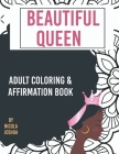 Beautiful Queen: Adult Coloring and Affirmation Book: Relaxation and Encouragement For Women of Color: 49 Designs, Measures