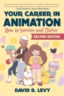 Your Career in Animation (2nd Edition): How to Survive and Thrive Cover Image