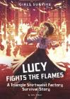 Lucy Fights the Flames: A Triangle Shirtwaist Factory Survival Story Cover Image
