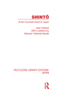 Shinto: At the Fountainhead of Japan (Routledge Library Editions: Japan) Cover Image