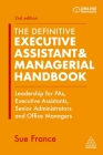 The Definitive Executive Assistant & Managerial Handbook: Leadership for Pas, Executive Assistants, Senior Administrators and Office Managers Cover Image