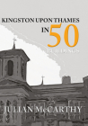 Kingston Upon Thames in 50 Buildings Cover Image
