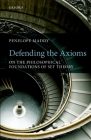 Defending the Axioms: On the Philosophical Foundations of Set Theory Cover Image