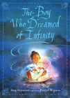 The Boy Who Dreamed of Infinity: A Tale of the Genius Ramanujan Cover Image