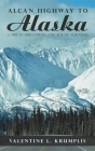 Alcan Highway to Alaska: A Trip in 1968 During the Age of Aquarius Cover Image