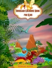 Dinosaur Coloring Book for Kids: Amazing dinosaur coloring book for boys and girls ages 4-8. Cover Image