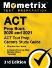 ACT Prep Book 2020 and 2021 - ACT Test Prep Secrets Study Guide, Practice Test Book, Includes Step-By-Step Review Video Tutorials: [3rd Edition] Cover Image
