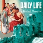 Daily Life in Ancient Greece Cover Image
