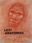 Lost Anatomies: The Evolution of the Human Form Cover Image