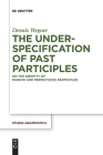 The Underspecification of Past Participles: On the Identity of Passive and Perfect(ive) Participles (Studia Grammatica #83) Cover Image