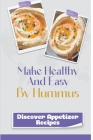 Make Healthy And Easy By Hummus: Discover Appetizer Recipes: Good Housekee Hummus Cover Image
