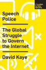 Speech Police: The Global Struggle to Govern the Internet Cover Image