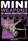 Mini Weapons of Mass Destruction 3: Build Siege Weapons of the Dark Ages Cover Image