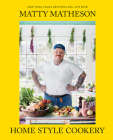 Matty Matheson: Home Style Cookery Cover Image
