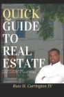 Quick Guide To Real Estate: Essentials For New Agents & Investors Cover Image