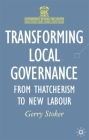 Transforming Local Governance: From Thatcherism to New Labour (Government Beyond the Centre) Cover Image