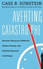 Averting Catastrophe: Decision Theory for COVID-19, Climate Change, and Potential Disasters of All Kinds Cover Image