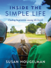 Inside the Simple Life: Finding Inspiration Among the Amish Cover Image