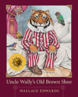 Uncle Wally's Old Brown Shoe Cover Image