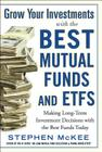 Grow Your Investments with the Best Mutual Funds and Etf's: Making Long-Term Investment Decisions with the Best Funds Today Cover Image