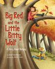 Big Red and the Little Bitty Wolf: A Story about Bullying Cover Image