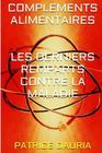 Complements Alimentaires Les Derniers Remparts Contre La Maladie: Volume 1 Cover Image